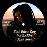 Pitch Below Zero- Vol XXXVI with Miss Soxee Osunlade & Ron Trent mix 03.11.13.mp3