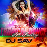 THEE TROPICAL DANCE HIT FACTORY - DJSAV  FLAVOR LATIN MIX 15