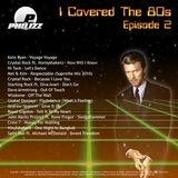 Philizz I Covered The 80s Volume 2