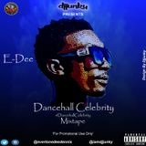 DJJUNKY PRESENTS E-DEE - DANCEHALL CELEBRITY MIXTAPE