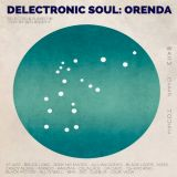 Delectronic Soul - Orenda: A Blend of Deep, Warm & Afro House Tones by Ben Brophy