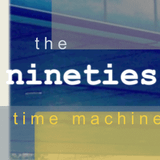 The Noughty Nineties Time Machine 9.12.18