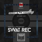 Music is the Answer. Capítulo Nº 144 |special SWAT REC 4 anniversary|
