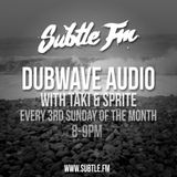Dubwave Audio on Subtle FM - TAKI & SPRITE Promo Mix