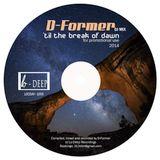 D-Former - 'Til The Break Of Dawn (DJ Mix) [LOCDJM-1005]