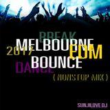 SUNJILOVE DJ - MELBOURNCE BOUNCE & DANCE & EDM [ NONSTOP MIX 2017 ]