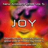 Joy - New Ambient 2018 vol 5 mixed by Mike G