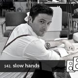 Soundwall Podcast #142: Slow Hands