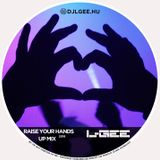 Raise your hands up Mix 2016 By L-Gee