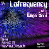 Lofrequency With Wayne Brett 03-11-18