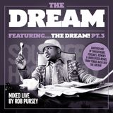 The Dream Featuring…The Dream Pt. 3 - Mixed By Rob Pursey