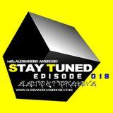 STAY TUNED EPISODE #018 WITH ALESSANDRO AMBROSIO (ELECTRO&PROGRESSIVE HOUSE)