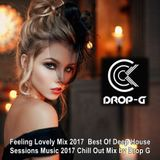 Feeling Lovely Mix 2017 ♦ Best Of Deep House Sessions Music 2017 Chill Out Mix ♦ by Drop G