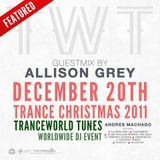 Trance World Tunes Christmas 2011 Special Event - Feat. Allison Grey's Special Full Hour Set