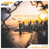 Oonops Drops - And The Living Is Easy
