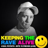 Keeping The Rave Alive Episode 355 feat. Potato - Bits 'N Pieces (Live)