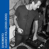 Dj Roberto (Roberto Rios) - Classics 001 (2000-2005)