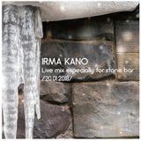 Irma Kano - Live mix especially for stone bar (20.01.2018)