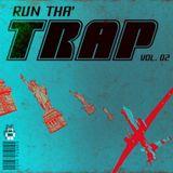 Run Tha' Trap Vol. 02