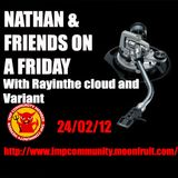 Nathan & Friends with Rayinthe cloud &  Variant on IMP Community radio 24/02/12