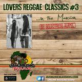 """LOVERS REGGAE CLASSICS""#3 in The Mansion by Selectress Aur'El [ JahMusicMansion Radio-July 2017]"