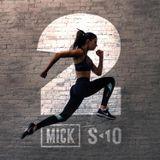 S10 x MICK: v2