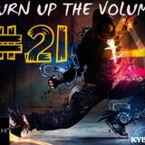 Turn Up The Volume #21