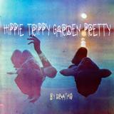 HIPPIE TRIPPY GARDEN PRETTY | FLUXFM Stream Channel | mix nr. 120 | 2019