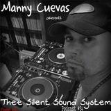 Manny Cuevas Presentz Thee Silent Sound System Podcast #84 - Nov 5th 2016'