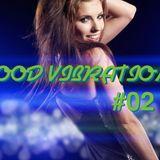 #02 GOOD VIBRATIONS