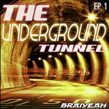 THE UNDERGROUND TUNNEL by BraiYeaH