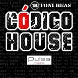 [RADIO SHOW] Codigo House Fasciculo Nº13 by Toni Beas (Pulsa Radio)