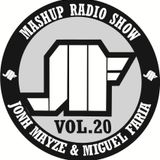 Jonh Mayze & Miguel Faria - Mashup Radio Show vol 20