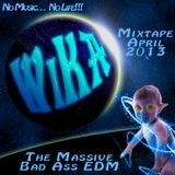Dj Wika - Mixtape April 2013 - The Massive Bad Ass EDM