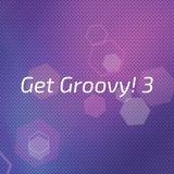 Jason Moore. Get Groovy! 3 (a Vinyl mix) 2018