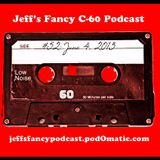 Jeff's Fancy C-60 Podcast #52 (June 4, 2013)