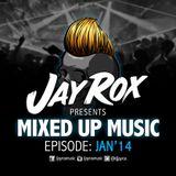 Jay Rox - Mixed up Music - January 2014