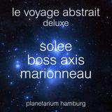 le voyage abstrait deluxe: solee, boss axis, raphael marionneau