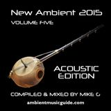 New Ambient 2015 volume 5: Acoustic Edition mixed by Mike G