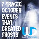 #WeirdDarkness EP086: 7 Tragic October Events That Created Ghosts (And 4 more creepy stories!)