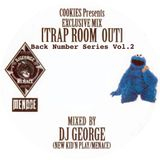 Back Number Series Vol.2 / COOKIES Presents EXCLUSIVE MIX TRAP ROOM OUT