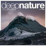 DeepNature PART ONE