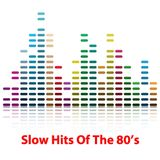 Slow Hits Of The 80's