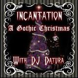 Incantation 12-22-2017 - Gothic Christmas Special Part 2