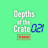 Depths of the Crate 021 [Trance]