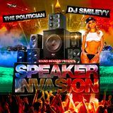 Speaker Invasion-The Politician_&_DJ Smileyy
