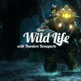 Wild Life With Theodore Bonaparte Ep: 2 - Bioshock
