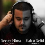 Deejay Nima - Siah O Sefid - Episode 1 (August 22nd)