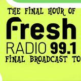 The Final Hour of 99.1 Fresh Radio