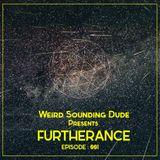 Weird Sounding Dude - Furtherance Episode 001